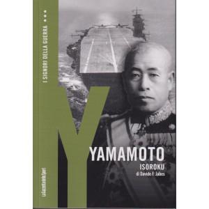I Signori della Guerra - n. 27 - Yamamoto - Isoroku di Davide F. Jabes -   settimanale - 157 pagine