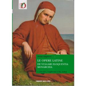 Dante Alighieri - Le opere latine - De vulgari eloquentia,  Monarchia - n. 8 - settimanale - 553  pagine