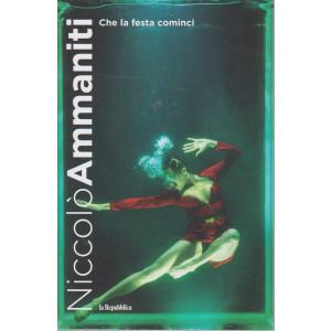 Niccolò Ammaniti -Che la festa cominci - n. 3 - 299  pagine