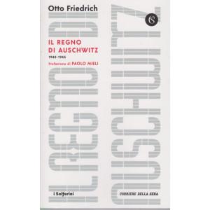Il regno di Auschwitz -1940-1945 -  Otto Friedrich - mensile - 187 pagine