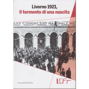 Left - Livorno 1921, Il tormento di una nascita  - n. 18 - 15/1/2021 - settimanale