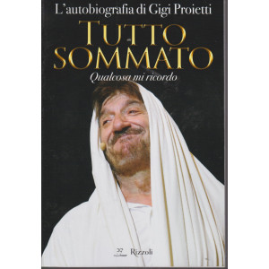 L'autobiografia di Gigi Proietti - Tutto sommato - Qualcosa mi ricordo - n. 6/2020 - mensile