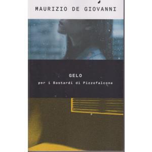 Maurizio De Giovanni - Gelo per i  Bastardi di Pizzofalcone-  n. 51- 24/9/2021 - settimanale - 360  pagine