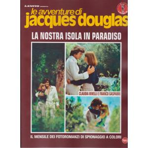 Le avventure di Jacques Douglas - La nostra isola in paradiso - n. 5 - mensile - marzo 2021