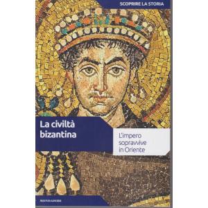 Scoprire la storia - n. 9- La civiltà bizantina - 16/2/2021- settimanale - 156 pagine