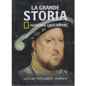 La grande storia - National Geographic - Leon Battista Alberti - Filippo IV- n. 34- settimanale -29/12021 -  copertina rigida