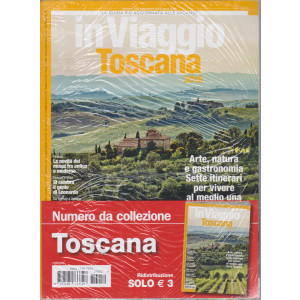 In Viaggio -Toscana 2018 - n. 252 - settembre 2018 - mensile