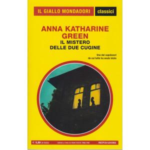 Il giallo Mondadori - classici - Anna Katharine Green - Il mistero delle due cugine - n. 1440- mensile - gennaio 2021 -313 pagine