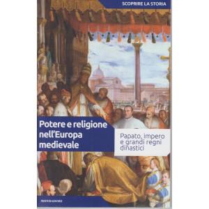 Scoprire la storia - n.13 - Potere e religione nell'Europa medievale -16/3/2021- settimanale - 157 pagine