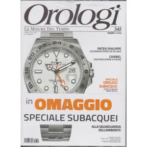 Orologi - n. 345 -giugno - luglio  2021- mensile + in omaggio Speciale subacquei - 2 riviste