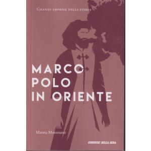Grandi imprese della storia -Marco Polo in Oriente- n. 6 - settimanale - 158 pagine
