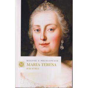Regine e principesse - Maria Teresa d'Austria - n.36- settimanale - 156 pagine