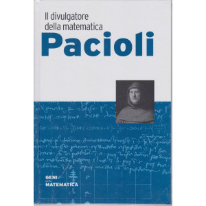 Geni della matematica -Pacioli  - n. 57 - settimanale - 11/3/2021-  copertina rigida