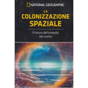 National Geographic -La colonizzazione spaziale - n. 46 - settimanale -12/2/2021 - copertina rigida