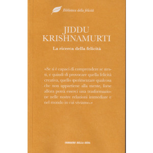 Biblioteca della felicità - Jiddu Krishnamurti - La ricerca della felicità - n. 17 - settimanale