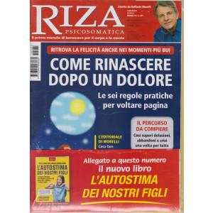 Riza Psicosomatica -Come rinascere dopo un dolore  - n. 481 - mensile - marzo 2021 -+ L'autostima dei nostri figli -  2 riviste