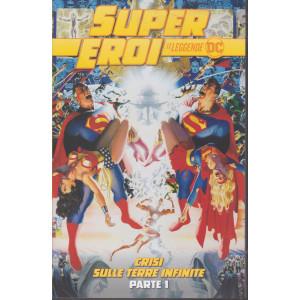 SuperEroi - Le leggende DC - Crisi sulle terre infinite - Parte 1 - n. 10 - settimanale