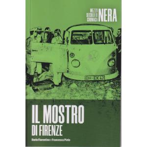 Mezzo secolo di cronaca nera -Il mostro di Firenze - Dario Fiorentino e Francesca Pinto  -    n. 9  - settimanale - 158 pagine