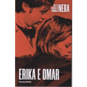 Mezzo secolo di cronaca nera -Erika e Omar-Francesco Merlino   n. 6  - settimanale - 159 pagine