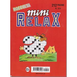 Raccolta Mini relax - n. 514 - mensile - 212 pagine