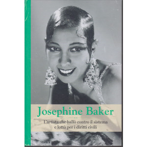 Grandi Donne - Josephine Baker  - n. 13 - settimanale - 11/12/2020 - copertina rigida