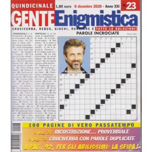 Gente Enigmistica - n. 23 - quindicinale -8 dicembre  2020 - 100 pagine di vero passatempo