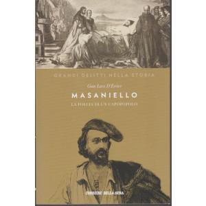 Grandi delitti nella storia - Masaniello-  La follia di un capopopolo - Gian Luca D'Errico- n. 18- settimanale - 150 pagine