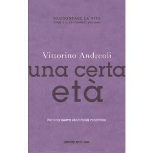 Vittorino Andreoli - Una certa età -    n. 21 - settimanale - 202  pagine