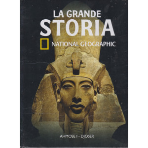 La grande storia - National Geographic - Ahmose I - Djoser - n. 29- settimanale -25/12/2020- copertina rigida