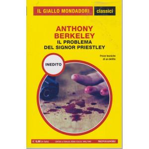 Il giallo Mondadori - classici -Anthony Berkeley - Il problema del signor Priestley - n. 1445- mensile - giugno 2021 -250  pagine