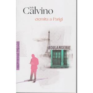Italo Calvino -Eremita a Parigi- n. 23 -23/3/2021 - settimanale - 251  pagine