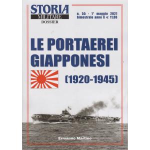 Storia militare dossier - n. 55 - Le portaerei giapponesi (1920-1945) - 1° maggio  2021 - bimestrale