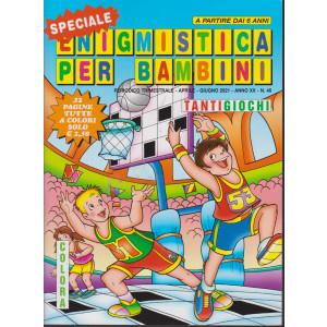 Speciale Enigmistica per bambini - n. 46 - trimestrale - aprile - giugno 2021 - 52 pagine tutte a colori