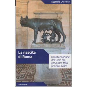 Scoprire la storia - n. 3 - La nascita di Roma - 5/1/2021- settimanale