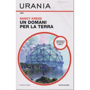 Urania  -Nancy Kress - Un domani per la terra - n. 1691 - mensile . giugno  2021