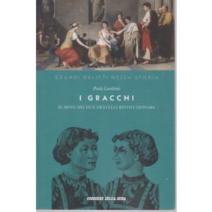 Grandi delitti nella storia - I gracchi -  - Il mito dei due fratelli rivoluzionari - Paola Lambrini - n. 17- settimanale - 156 pagine