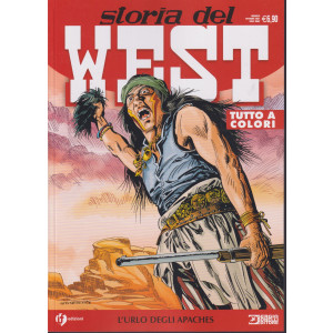 Storia del West -L'urlo degli Apaches - n. 31 - mensile -  ottobre 2021