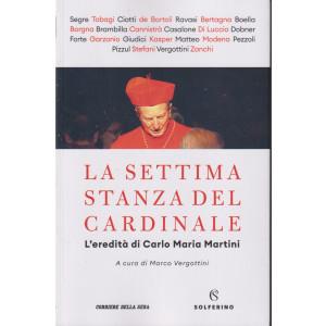 La settima stanza del cardinale - L'eredità di Carlo Maria Martini - bimestrale - 275 pagine