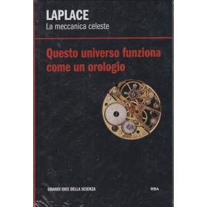 Laplace - La meccanica celeste- Questo universo funziona come un orologio   n. 13 - settimanale -5/2/2021 -  copertina rigida