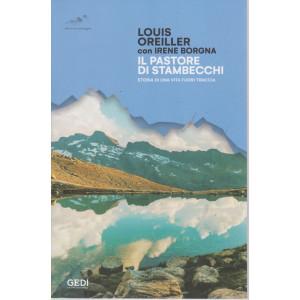 Louis Oreiller con Irene Borgna - Il pastore di stambecchi -Storia di una vita fuori traccia -  n. 5 - 17/4/2021 - settimanale  - 170 pagine