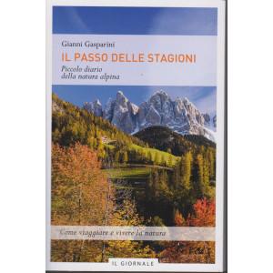 Il passo delle stagioni -Piccolo diario della natura alpina -  Gianni Gasparini - Il Giornale