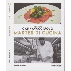 Master di Cucina - Antonino Cannavacciuolo - n. 22  -Marinatura e affumicatura - Te tecniche e i segreti -   settimanale -