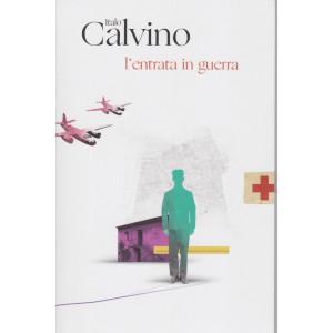 Italo Calvino -L'entrata in guerra - n. 18  - 16/2/2021 - settimanale - 87  pagine