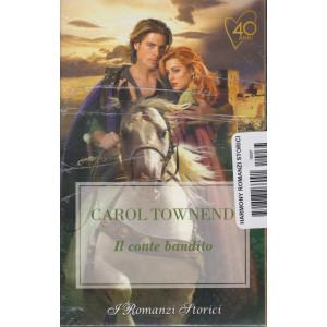 I romanzi storici - Carol Townend - Il conte bandito- n. 237- 15/1/2021- bimestrale -