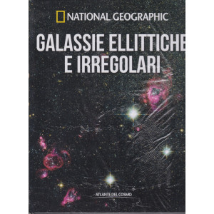 National Geographic   - Galassie ellittiche e irregolari -  n. 25 - settimanale-2/4/2021 - copertina rigida
