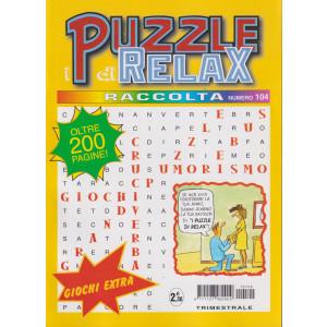 Raccolta I puzzle di Relax - n. 104 - trimestrale -ottobre - dicembre   2021 - oltre 200 pagine!