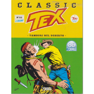 Tex Classic -Tamburi nel deserto -  n. 112 - quattordicinale -18 giugno  2021