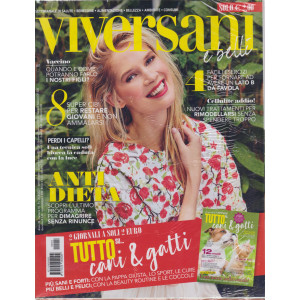 Viversani e Belli  - n.18-  - 30/4/2021 -  settimanale + Tutto su....cani & gatti - 2 riviste