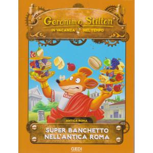 Geronimo Stilton - In vacanza nel tempo - Super banchetto nell'antica Roma - n. 4 - settimanale - 28/7/2021