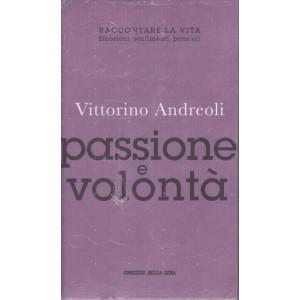 Vittorino Andreoli -Passione e volontà -  n. 15 - settimanale -
